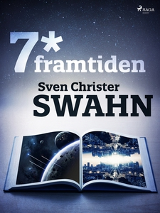 7*framtiden (e-bok) av Sven Christer Swahn