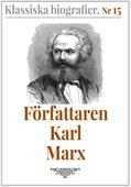 Klassiska biografier 15: Författaren Karl Marx – Återutgivning av text från 1872