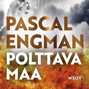 Polttava maa (ljudbok) av Pascal Engman