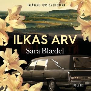 Ilkas arv (ljudbok) av Sara Blaedel
