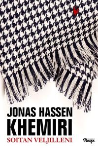 Soitan veljilleni (e-bok) av Jonas Hassen Khemi