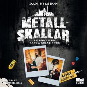 Metallskallar : en roman om rock & relationer (