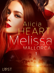 Melissa 1: Mallorca - erotisk novell (e-bok) av