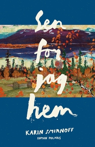 Sen for jag hem (e-bok) av Karin Smirnoff