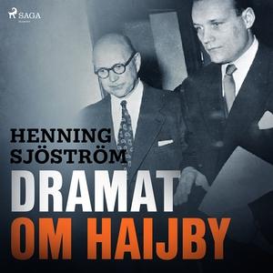 Dramat om Haijby (ljudbok) av Henning Sjöström
