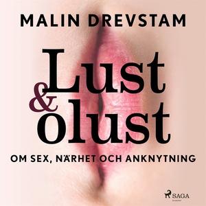 Lust & olust : om sex, närhet och anknytning (l