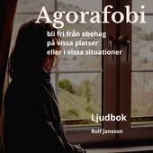 Agorafobi – bli fri från obehag på vissa platser eller i vissa situationer