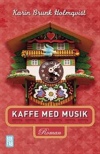 Kaffe med musik (e-bok) av Karin Brunk Holmqvis