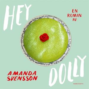 Hey Dolly (ljudbok) av Amanda Svensson