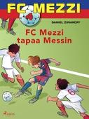 FC Mezzi 4 - FC Mezzi tapaa Messin
