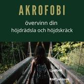 Akrofobi – bemästra din höjdrädsla och höjdskräck