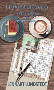 Frukostarna på Café Roxy (e-bok) av Lennart Lun