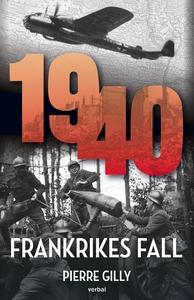 1940 : Frankrikes fall (e-bok) av Pierre Gilly