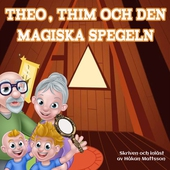 Theo, Thim och den magiska spegeln