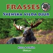 Frasses svenska vilda djur