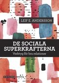 De sociala superkrafterna. Verktyg för bra relationer