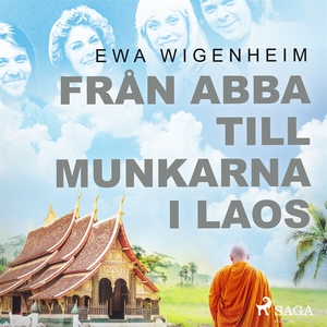 Från ABBA till munkarna i Laos (ljudbok) av Ewa