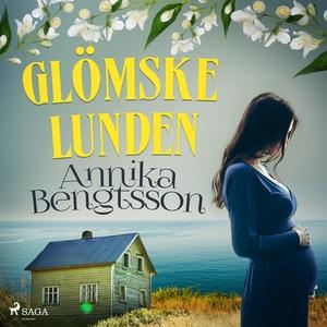 Glömskelunden (ljudbok) av Annika Bengtsson