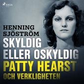 Skyldig eller oskyldig: Patty Hearst och verkligheten