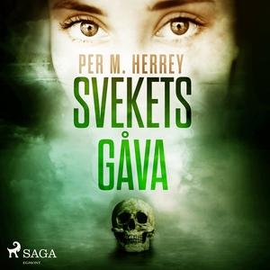 Svekets gåva (ljudbok) av Per Herrey