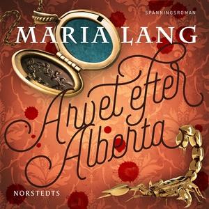 Arvet efter Alberta (ljudbok) av Maria Lang