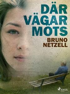 Där vägar möts (e-bok) av Bruno Netzell