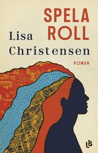Spela roll (e-bok) av Lisa Christensen