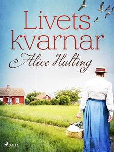 Livets kvarnar (e-bok) av Alice Hulting