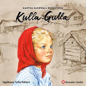 Kulla-Gulla (ljudbok) av Martha Sandwall-Bergst