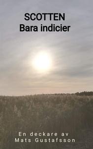Scotten: Bara indicier (e-bok) av Mats Gustafss