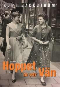 Hoppet är vår Vän (e-bok) av Kurt Bäckström