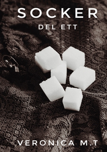 Socker: Del ett (e-bok) av Veronica M.T