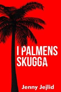 I palmens skugga (e-bok) av Jenny Jejlid