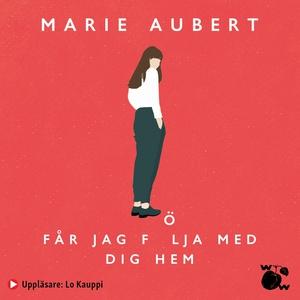 Får jag följa med dig hem (ljudbok) av Marie Au