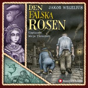 Den falska rosen (ljudbok) av Jakob Wegelius