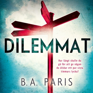 Dilemmat (ljudbok) av B.A. Paris