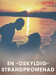 """En """"oskyldig"""" strandpromenad (e-bok) av Cupido"""