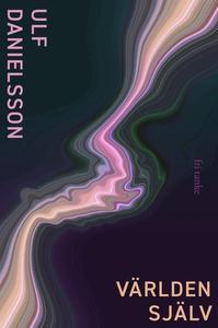 Världen själv (e-bok) av Ulf Danielsson