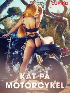 Kåt på motorcykel (e-bok) av Cupido