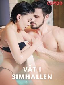 Våt i simhallen (e-bok) av Cupido