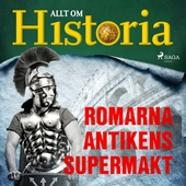 Romarna - Antikens supermakt