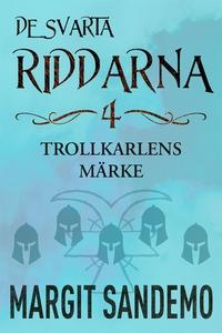 Trollkarlens märke: De svarta riddarna 4 (e-bok