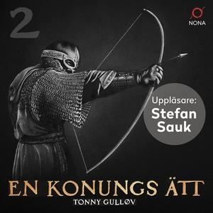 En konungs ätt (ljudbok) av Tonny Gulløv