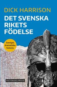 Det svenska rikets födelse (e-bok) av Dick Harr