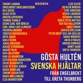 Svenska hjältar - från Engelbrekt till Greta Thunberg