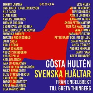Svenska hjältar - från Engelbrekt till Greta Th