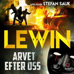 Arvet efter oss (ljudbok) av Erik Lewin