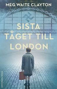 Sista tåget till London (e-bok) av Meg Waite Cl