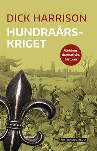 Hundraårskriget (e-bok) av Dick Harrison