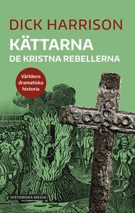 Kättarna: De kristna rebellerna (e-bok) av Dick